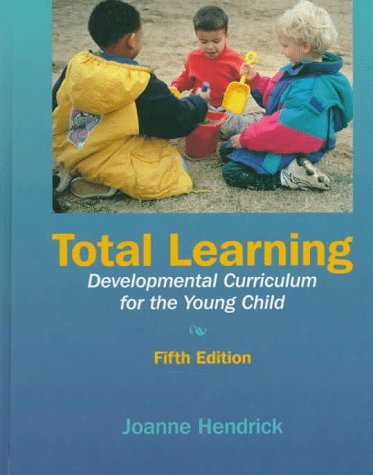 9780023531606: Total Learning: Developmental Curriculum for the Young Child