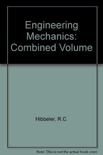 Engineering Mechanics: Combined Volume: R C Hibbeler