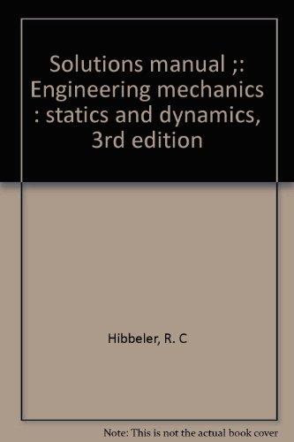 9780023543005: Solutions Manual: Engineering Mechanics, Statics and Dynamics, 3rd Edition