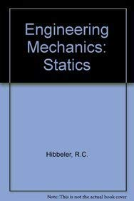Engineering Mechanics : Statics: Russell C. Hibbeler