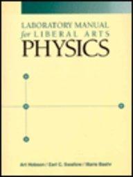 Laboratory Manual for Liberal Arts Physics: Art Hobson, Earl