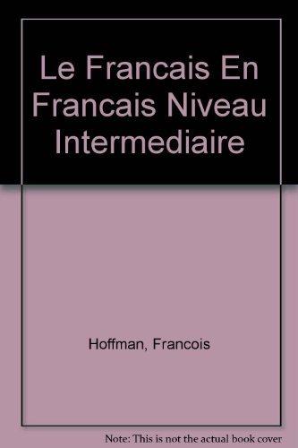 9780023557200: Le Francais En Francais Niveau Intermediaire