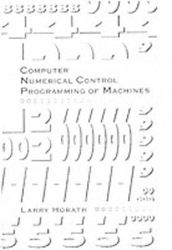 9780023572012: Computer Numerical Control Programming of Machines (Merrill's international series in engineering technology)