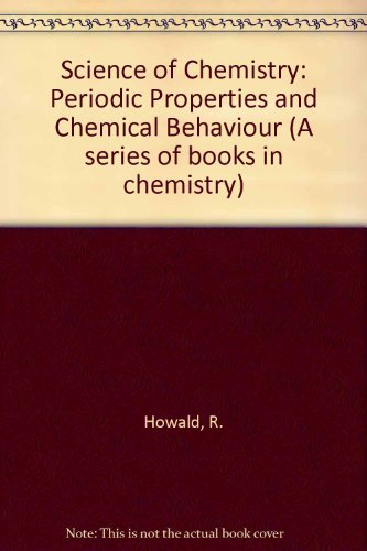 9780023573002: Science of Chemistry: Periodic Properties and Chemical Behaviour