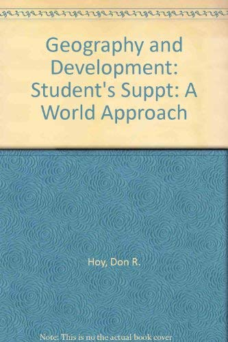 9780023574900: Geography and Development: Student's Suppt: A World Approach