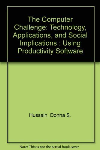 9780023592102: The Computer Challenge: Technology, Applications, and Social Implications : Using Productivity Software