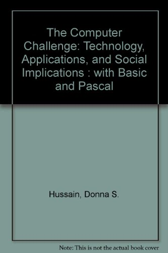 9780023592201: The Computer Challenge: Technology, Applications, and Social Implications : With Basic and Pascal