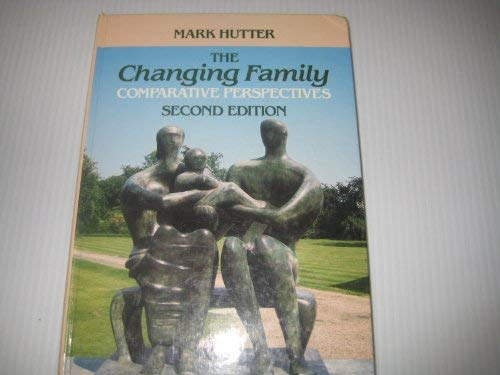 9780023592416: The Changing Family: Comparative Perspectives
