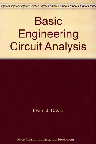 Basic Engineering Circuit Analysis. 4th Edition.: Irwin, J. David