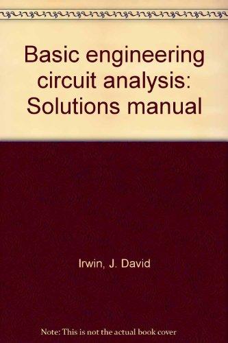 9780023599002: Basic engineering circuit analysis: Solutions manual