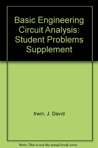 9780023599057: Basic Engineering Circuit Analysis: Student Problems Supplement