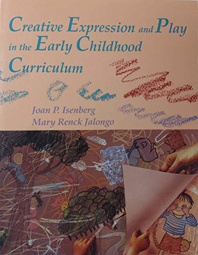 Creative Expression and Play in the Early: Mary R. Jalongo;