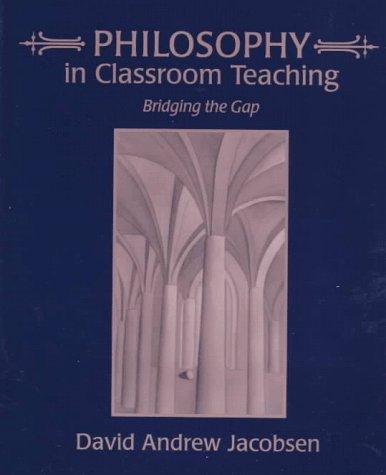 9780023601231: Philosophy in Classroom Teaching: Bridging the Gap