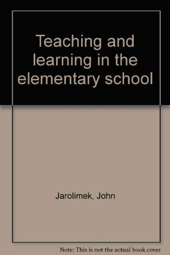 Teaching and Learning in the Elementary School: John Jarolimek; Clifford