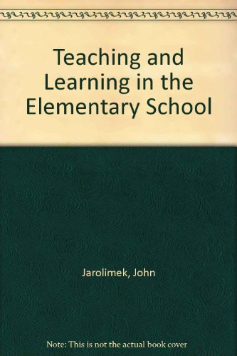 9780023603907: Teaching and Learning in the Elementary School