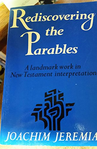Rediscovering the Parables (0023604905) by Joachim Jeremias