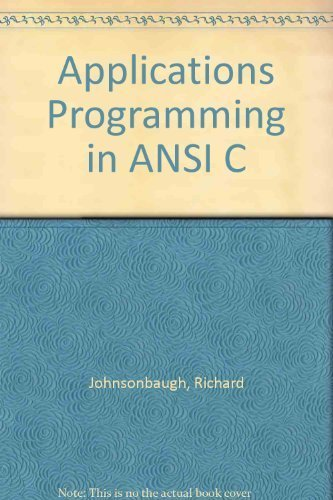 Applications Programming in ANSI C: Richard Johnsonbaugh, Martin