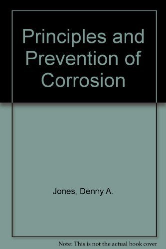 Principles and Prevention of Corrosion: Jones, Denny A.