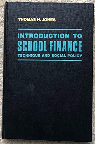 9780023612800: Introduction to School Finance: Technique and Social Policy