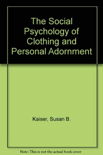 9780023618802: The Social Psychology of Clothing and Personal Adornment