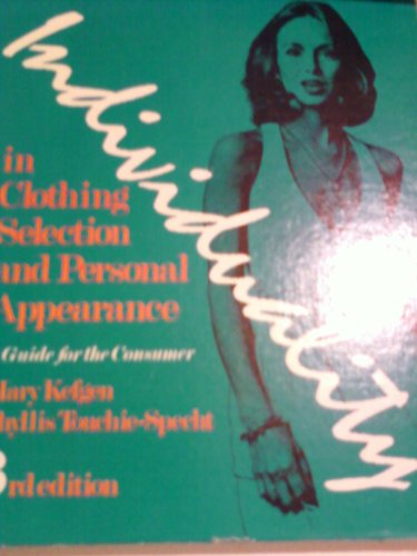 9780023621505: Individuality in Clothing Selection and Personal Appearance: A Guide for the Consumer