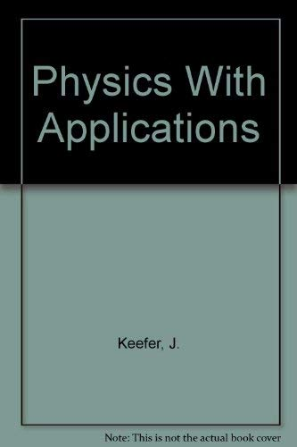 9780023622014: Physics With Applications