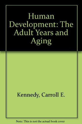 9780023624506: Human Development: The Adult Years and Aging