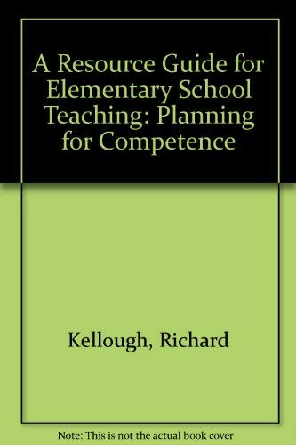 A Resource Guide for Elementary School Teaching: Planning for Competence (0023625759) by Patricia Roberts; Richard Kellough