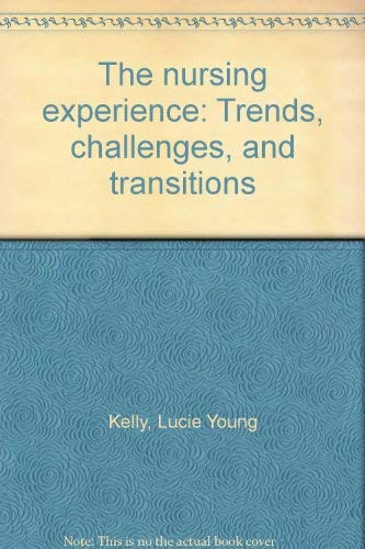 9780023635007: The nursing experience: Trends, challenges, and transitions