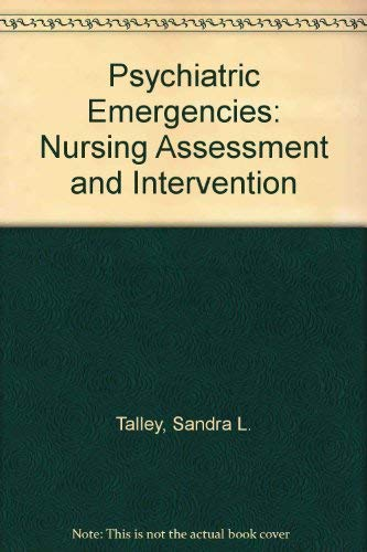9780023642203: Psychiatric Emergencies: Nursing Assessment and Intervention