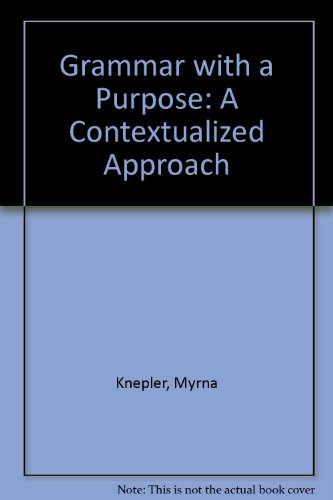 9780023652400: Grammar With a Purpose: A Contextualized Approach