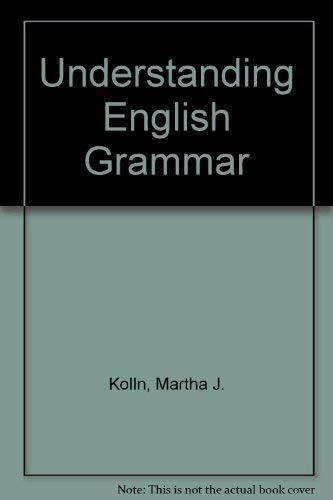Understanding English Grammar: Kolln, Martha J.