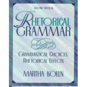 9780023658716: Rhetorical Grammar