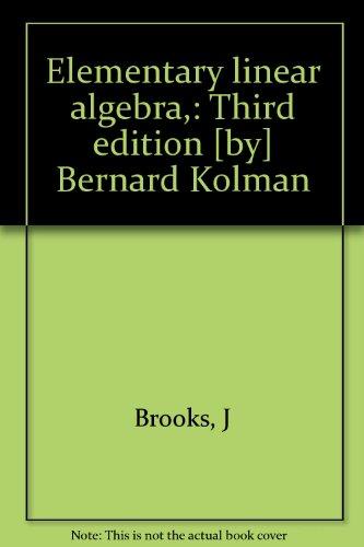 9780023659409: Elementary linear algebra,: Third edition [by] Bernard Kolman