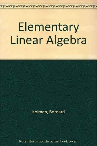 9780023659904: Elementary linear algebra