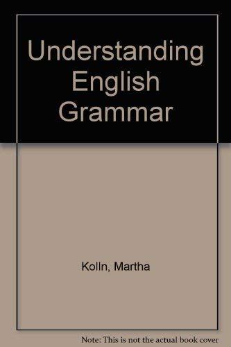 Understanding English Grammar: Kolln, Martha