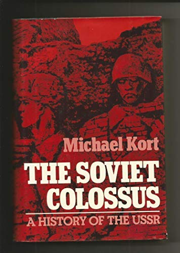 9780023661600: The Soviet Colossus: A History of the USSR