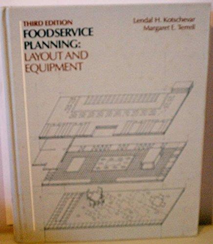 Foodservice Planning: Layout and Equipment: Lendal H. Kotschevar,