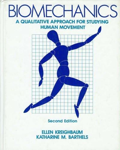 BIOMECHANICS - a Qualitative Approach for Studying: Ellen Kreighbaum and