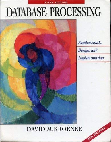 Database Processing: Fundamentals, Design & Implementation: Kroenke, David M.