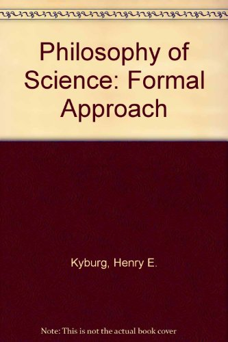 9780023669804: Philosophy of Science: Formal Approach
