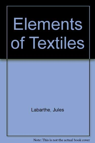 9780023670305: Elements of Textiles