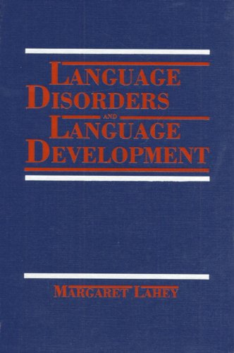Language Disorders and Language Development: Margaret Lahey