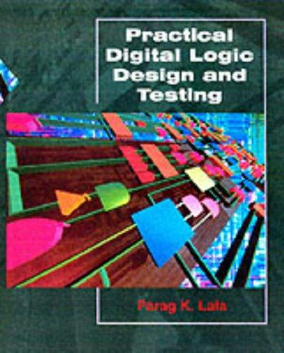 Practical Digital Logic Design and Testing: Parag K. Lala