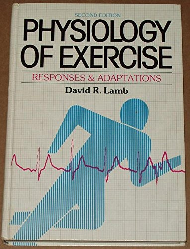 Physiology of Exercise. Responses and Adaptations.: Lamb, David