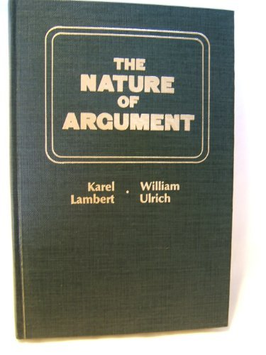 9780023672804: The Nature of Argument