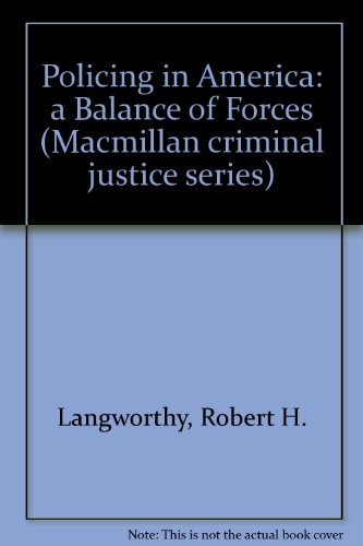 9780023674211: Policing in America: A Balance of Forces (Macmillan Criminal Justice)