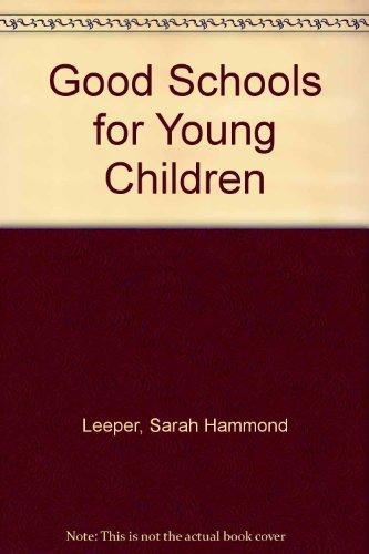 9780023692802: Good Schools for Young Children