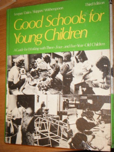 9780023693809: Good Schools for Young Children: A Guide for Working With Three-, Four-, and Five-Year-Old Children