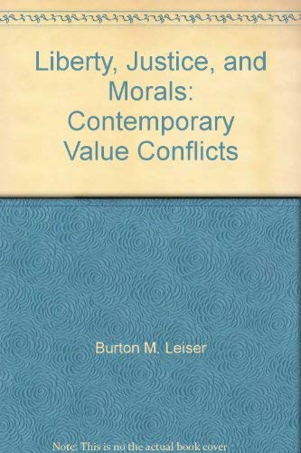 9780023695100: Liberty, Justice, and Morals: Contemporary Value Conflicts